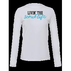 Ultra Soft Long Sleeve Tee - Livin The Scrub Life-94825